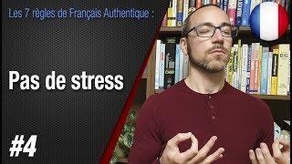 """Règle 4 """"Pas de stress. Ayez l'esprit Kaizen"""" - Apprendre le français avec Français Authentique"""