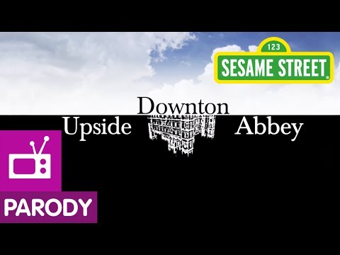 Sesame Street: Upside Downton Abbey