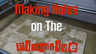 Making Holes on the PiMassive with the MPCNC for the PiCasso Design Challenge