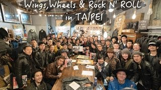 Wings,Wheels & Rock N' ROLL in Taipei THURS ,Lewis Leathers  Vloge#10