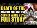 Death of The Marvel Multiverse (Secret Wars 2015 Full Story)