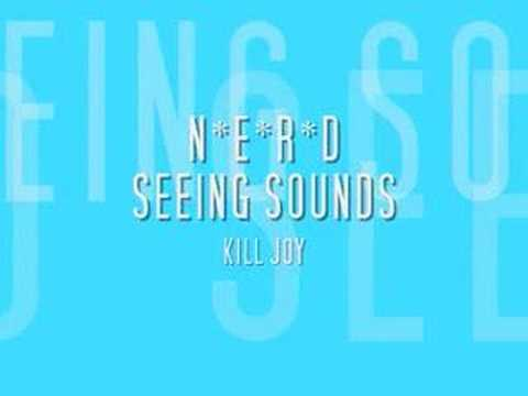 NERD - KILL JOY - SEEING SOUNDS
