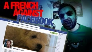 A French against FACEBOOK (Mark Zuckerberg) ! [JULFOU #6]
