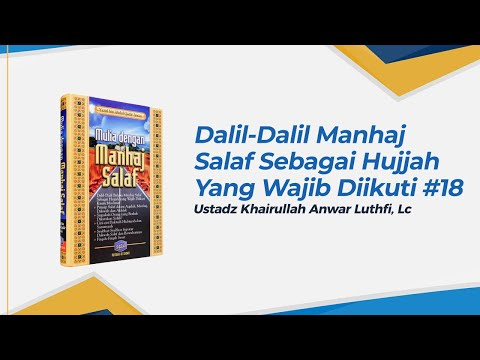 Dalil Bahwa Manhaj Salaf Sebagai Hujjah Yang Wajib diikuti - Ustadz Khairullah Anwar Luthfi, Lc
