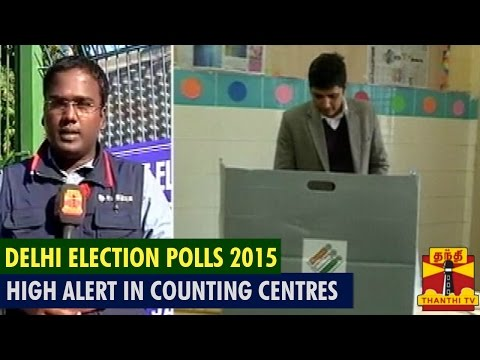 Detailed Report On Delhi Election Polls 2015 : Security On High Alert In Counting Centres