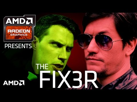 AMD Radeon™ Graphics Presents: The Fixer 3