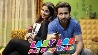 Ghanchakkar - Ghanchakkar | Lazy Lad Full Song Video | Emraan Hashmi | Vidya Balan