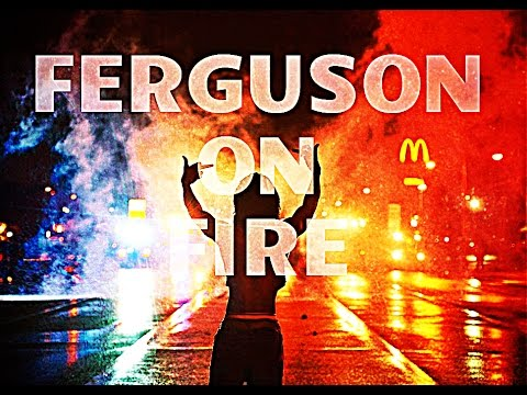Ferguson on Fire: HD Music Video of Ferguson Riots