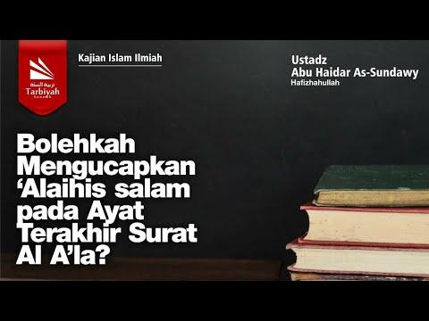 Bolehkah Mengucapkan 'Alaihis salam pada Ayat Terakhir Surat Al A'la?   Ustadz Abu Haidar As-Sundawy