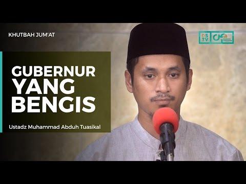 Khutbah Jum'at : Gubernur Yang Bengis - Ustadz M Abduh Tuasikal