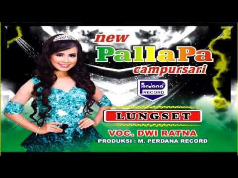 Lungset  - New Pallapa - Dwi Ratna [ Official ]