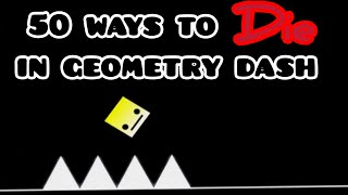 50 ways to DIE in geometry dash