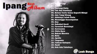 IPANG  BIP    FULL ALBUM   LAGU INDONESIA TERBARU & TERPOPULER