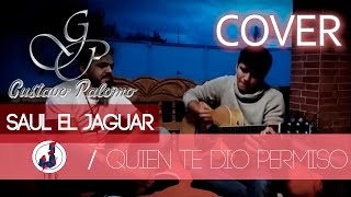 RAUL ORNELAS - QUIEN TE DIO PERMISO // (COVER) GUSTAVO FEAT ALEX GALLAGER