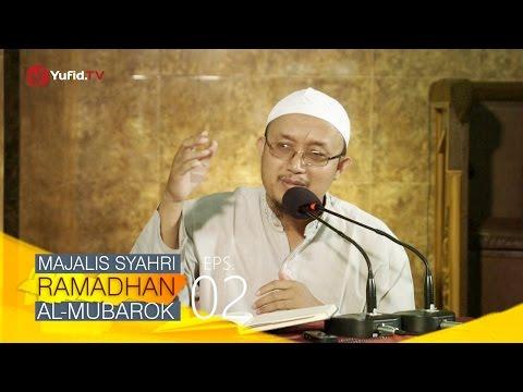 Kajian Kitab: Majalis Syahri Ramadhan Al Mubarok Eps. 2 - Ustadz Aris Munandar