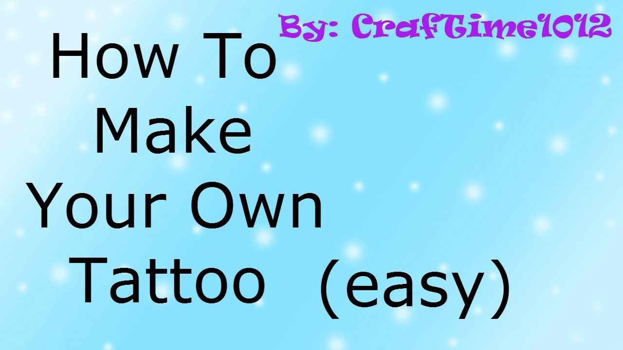 how to make your own tattoo easy youtube. Black Bedroom Furniture Sets. Home Design Ideas