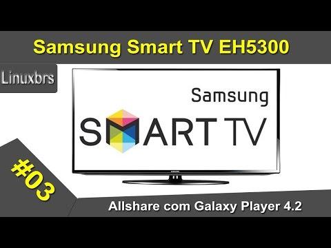 Samsung Smart TV EH5300 - Usando ALLSHARE com Samsung Galaxy Player 4.2 - PT-BR