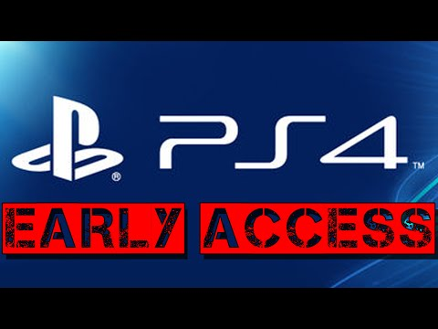 PS4 Early Access Coming