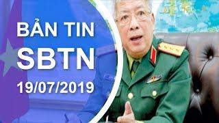 Bản Tin Trong Ngày | 19/07/2019 | www.sbtn.tv | www.sbtngo.com
