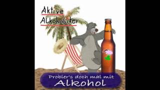 Aktive Alkoholiker - Probiers doch mal mit Alkohol