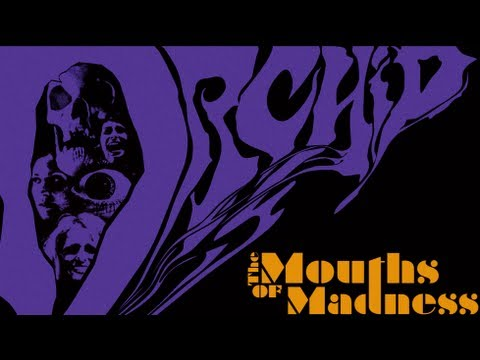 ORCHID - The Mouths Of Madness (NEW SINGLE)