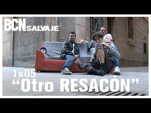 Barcelona Salvaje: Otro Resacón (1×05)