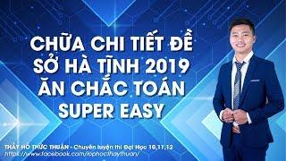 Chữa chi tiết đề Sở Hà Tĩnh 2019 ăn chắc 9+ Toán  Super Easy