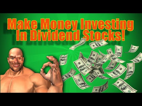 Make Money Investing In Dividend Stocks