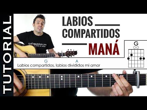 Como tocar Labios Compartidos de Maná en guitarra tutorial completo muy fácil