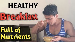 Best and Healthy Desi Breakfast For weight Gain And Muscle Building Rich In Nutrient protein carbs