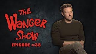 The Wanger Show #38 - Ben Affleck Quits Batman BECAUSE OF YOU FUCKERS