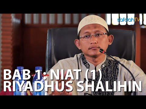 Kajian Kitab Riyadhus Shalihin 2: Bab Niat Hadits #1 - Ustadz Badru Salam, Lc