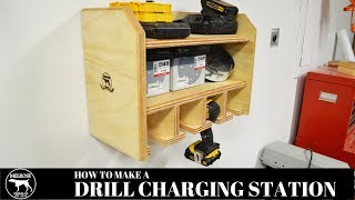 Extremely Easy to Build- DRILL CHARGING STATION (Shop Organization)