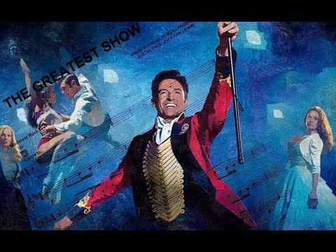 The Greatest Showman (2017) • The Greatest Show