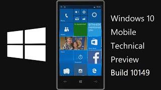 Windows 10 Mobile Technical Preview Build 10149 Overview