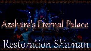 Restoration shaman's World of Warcraft - Azshara's Eternal Palace