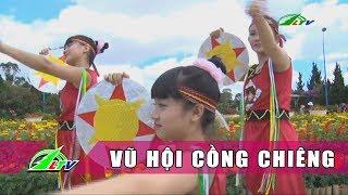 [Ca Nhạc] Múa - Vũ Hội Cồng Chiêng   Âm Nhạc Lâm Đồng   LDTV