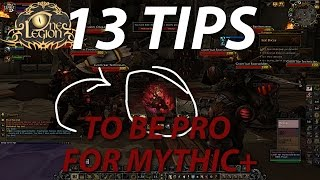 13 Dungeon Tips Everyone Should Know - How to be Pro for Mythic+ in Legion