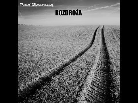 Paweł Melnarowicz - Rozdroża