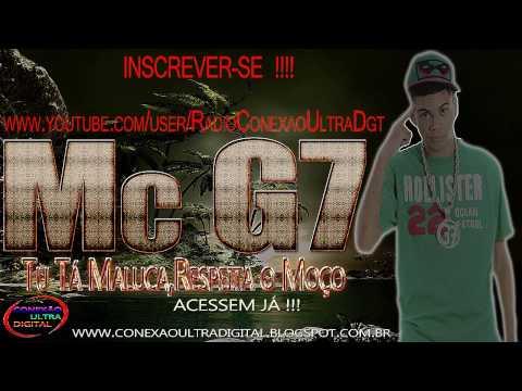 Mc G7 - Tu Tá Maluca,Respeita o Moço [ LANÇAMENTO 2013 ] { DJ R15 }