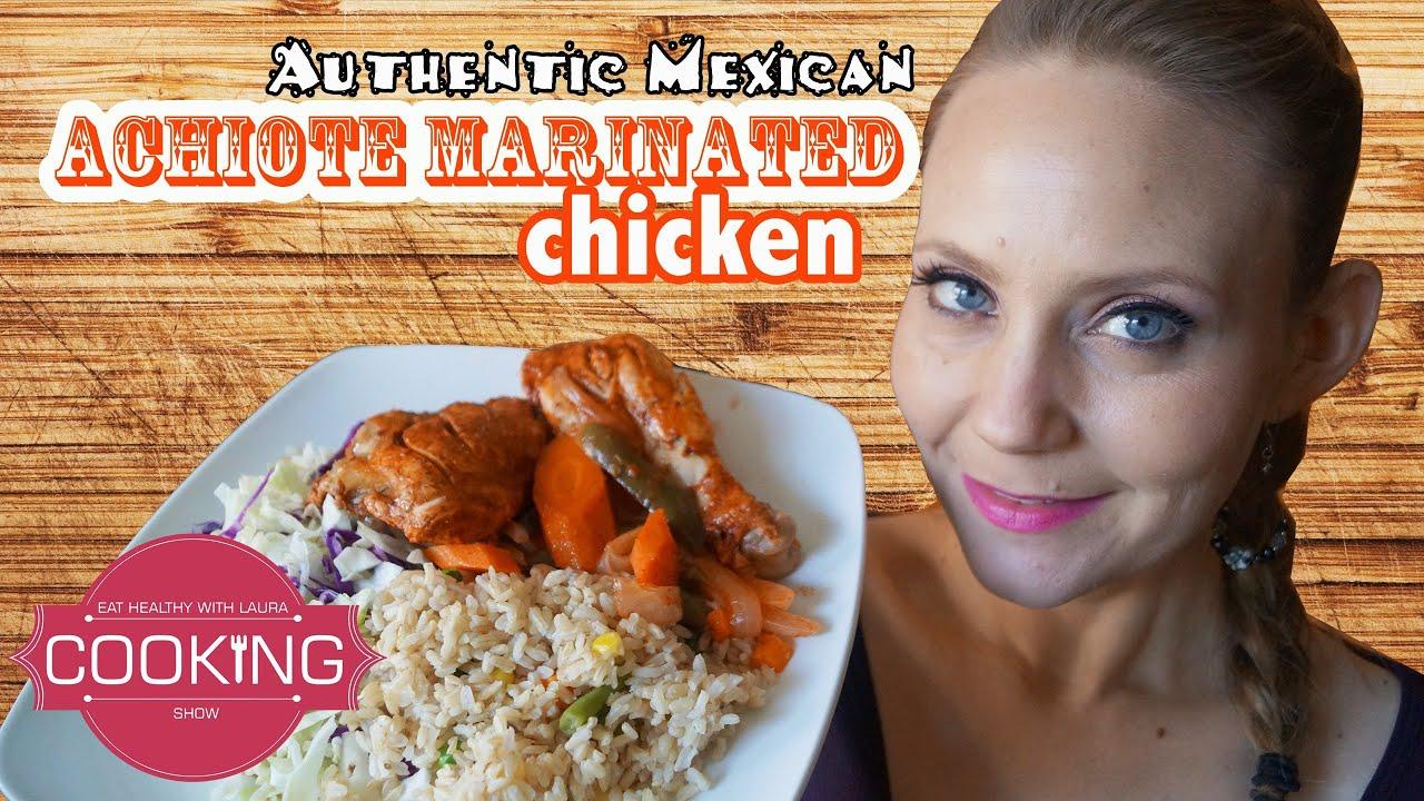 Achiote Chicken Chicken Marinated in Achiote
