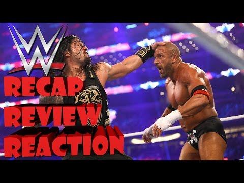 WWE WRESTLEMANIA 32 Review - Results - Reaction | Roman Reigns Wins, Undertaker Wins, etc...