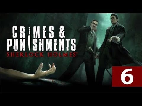 Sherlock Holmes: Crimes & Punishments - Let's Play - Part 6 - [Riddle On The Rails] -