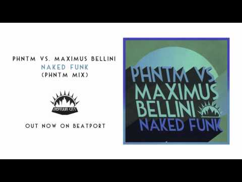 "PHNTM vs. Maximus Bellini ""Naked Funk"" (PHNTM Mix) [Neptuun City]"