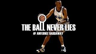 THE BALL NEVER LIES #33 - ANFERNEE HARDAWAY