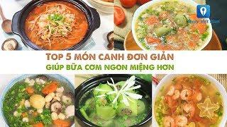 TOP 5 MÓN CANH ĐƠN GIẢN giúp bữa cơm ngon miệng hơn   Feedy VN