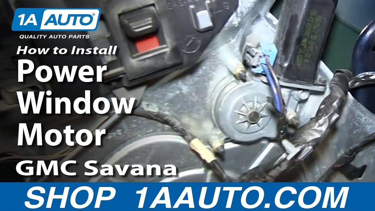 How To Install Replace Power Window Motor Gmc Savana Chevy