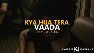download lagu Kya Hua Tera Wada Unplugged I Yaadon Ki Baaraat gratis
