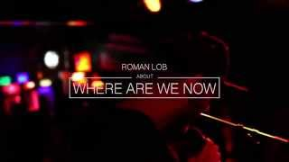 "Roman Lob about ""Where are we now"""