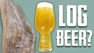 Log Beer - Fermenting with Wood Covered by Wild Yeast